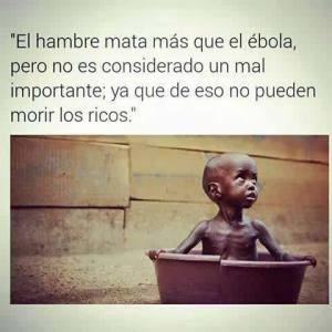 el hambre mata mas que el ebola